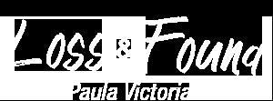 Paula Victoria Loss and Found